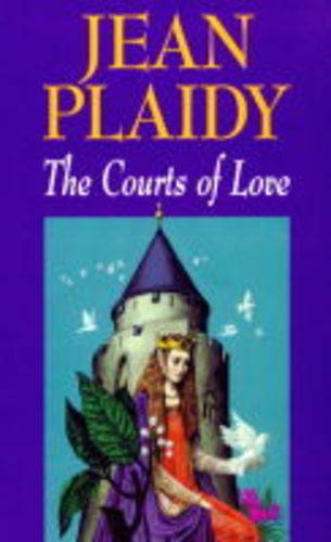 9780709064725: The Courts of Love: The Story of Eleanor of Aquitaine (The Queens of England: Volume 5)