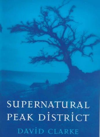 Supernatural Peak District: Clarke, David