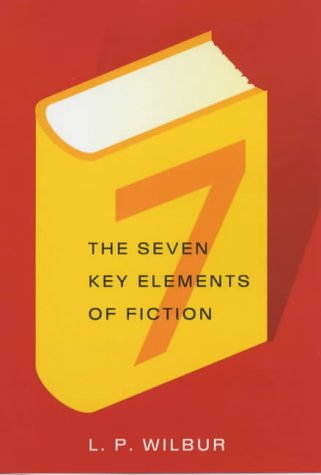 9780709065302: Seven Key Elements of Fiction