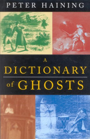 A Dictionary of Ghosts: Haining, Peter