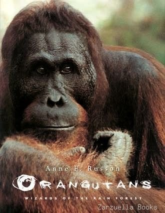 Orangutans - Wizards Of The Rain Forest: Russon, Anne E