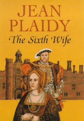 9780709066415: The Sixth Wife (Tudor Series: Volume 2)