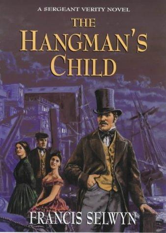 The Hangman's Child: A Sergeant Verity Novel: Francis Selwyn