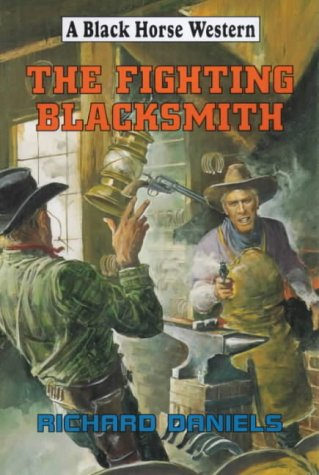 9780709067849: The Fighting Blacksmith (Black Horse Western)