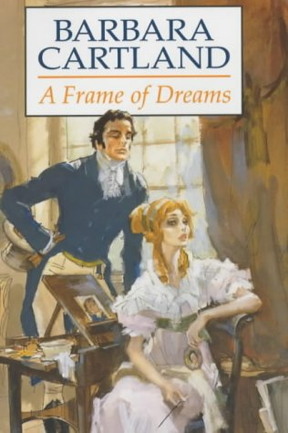 A Frame of Dreams (0709069529) by Barbara Cartland