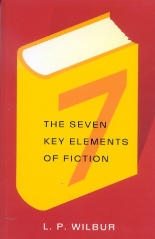 9780709069706: The Seven Key Elements of Fiction
