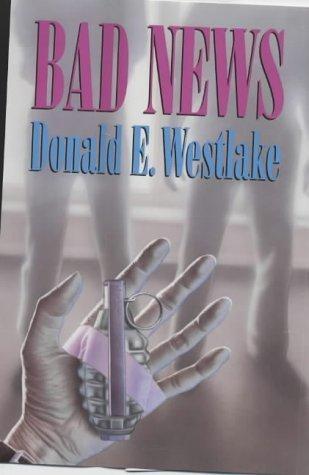 Bad News: Westlake, Donald E.