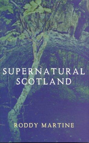 Supernatural Scotland: Martine, Roddy
