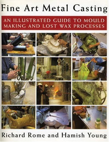 9780709071181: Fine Art Metal Casting: An Illustrated Guide to Mould Making and Lost Wax Processes