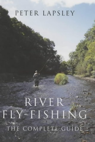 River Fly-fishing: Lapsley, Peter