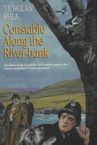 9780709071778: Constable Along the River-bank
