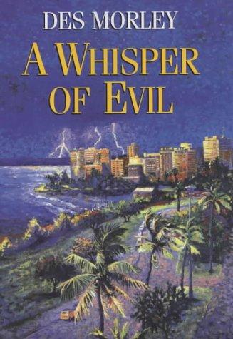 A Whisper of Evil: Morley, Des