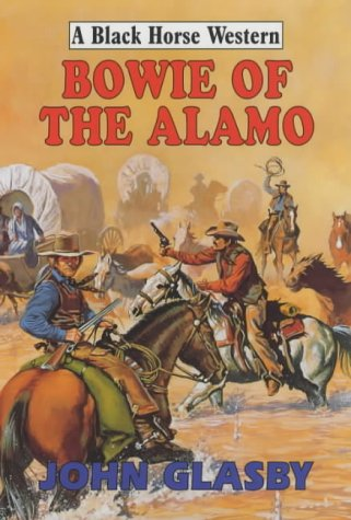 9780709072140: Bowie of the Alamo (Black Horse Western)