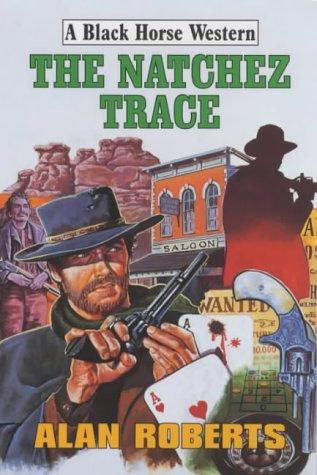 9780709072201: The Natchez Trace (Black Horse Western)