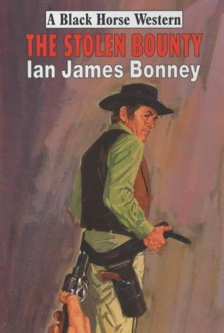 9780709073116: The Stolen Bounty (Black Horse Western)