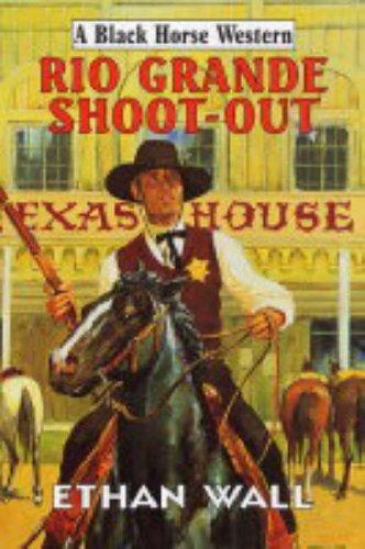 9780709074205: Rio Grande Shoot-out (Black Horse Western)