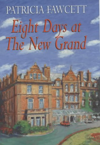 Eight Days at the New Grand: Fawcett, Patricia