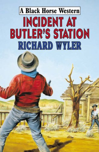 9780709075837: Incident at Butler's Station (Black Horse Western)