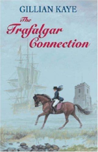 The Trafalgar Connection: Kaye, Gillian