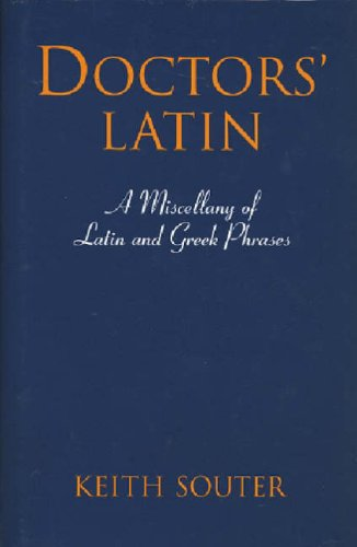 9780709079507: Doctors' Latin: A Miscellany of Latin and Greek Phrases
