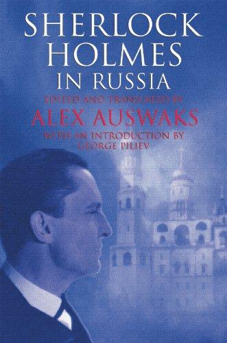 Sherlock Holmes in Russia: Translator-Alex Auswaks; Introduction-George