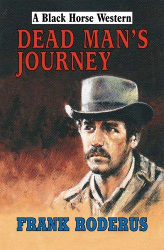 9780709084310: Dead Man's Journey (Black Horse Westerns) (Black Horse Westerns)