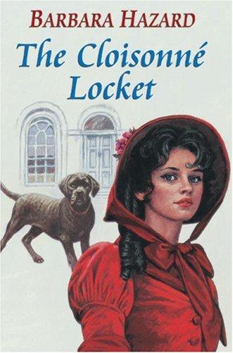 The Cloisonne Locket: Hazard, Barbara