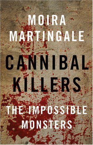 9780709085409: Cannibal Killers: The Impossible Monsters