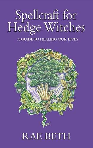 9780709086185: Spellcraft for Hedge Witches: A Guide to Healing Our Lives
