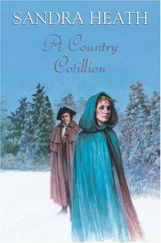 A Country Cotillion: Heath, Sandra