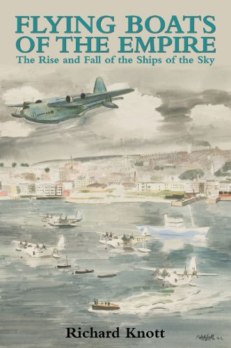 9780709087595: Flying Boats of the Empire: The Rise and Fall of the Ships of the Sky