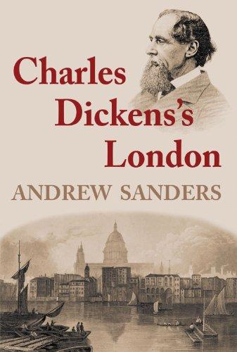 Charles Dickens's London: Sanders, Andrew