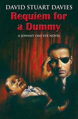 Requiem for a Dummy: David Stuart Davies