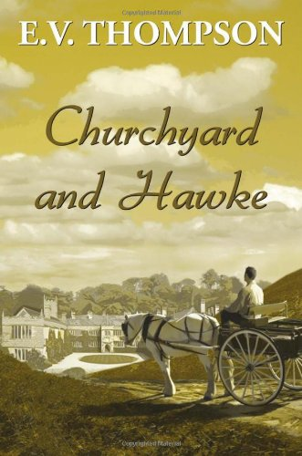 Churchyard and Hawke (Amos Hawke mysteries): Thompson, E. V.