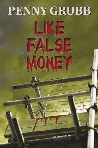 Like False Money (PI Annie Raymond): Grubb, Penny