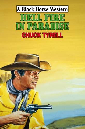 9780709090120: Hell Fire in Paradise (Black Horse Western)