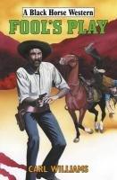 9780709090304: Fool's Play (Black Horse Western)
