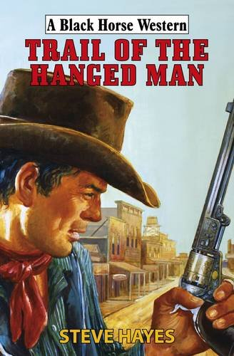 9780709090830: Trail of the Hanged Man (Black Horse Western)