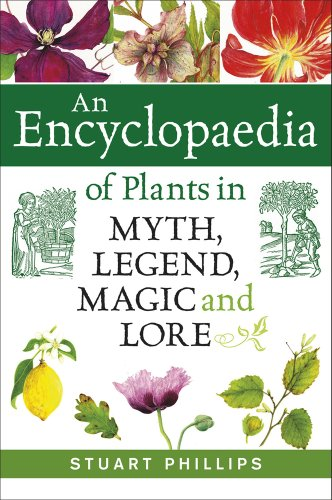 9780709091509: An Encyclopaedia of Plants in Myth, Legend, Magic and Lore