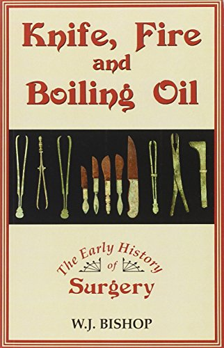 9780709091554: Knife, Fire and Boiling Oil: The Early History of Surgery