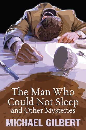 The Man Who Could Not Sleep and Other Mysteries: Gilbert, Michael