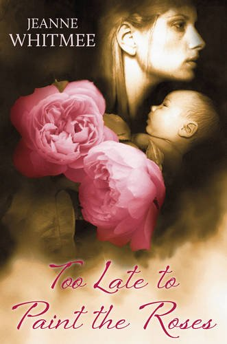 Too Late to Paint the Roses: Whitmee, Jeanne