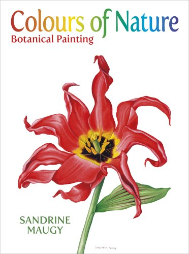 Colours of Nature: Botanical Painting: Maugy, Sandrine