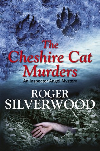 The Cheshire Cat Murders (DI Michael Angel): Roger Silverwood