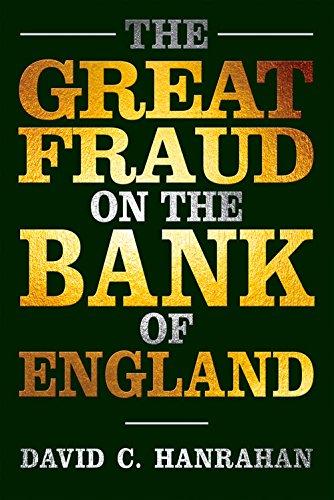 The Great Fraud on the Bank of: Hanrahan, David C.