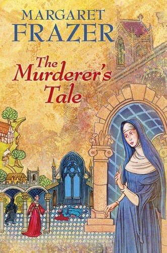 The Murderer's Tale. Margaret Frazer: Frazer, Margaret