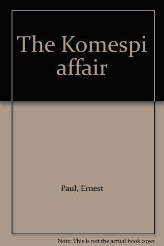 THE KOMESPI AFFAIR: Paul, Ernest