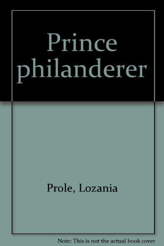 9780709102885: Prince philanderer