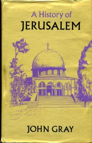 History of Jerusalem Gray, John