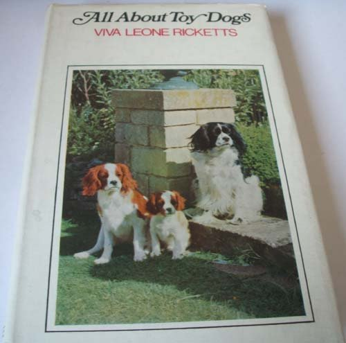 All About Toy Dogs: Viva Leone Ricketts